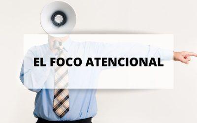 La importancia del foco atencional